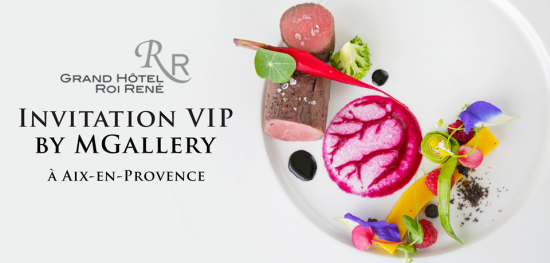 Invitation VIP by MGallery au coeur d'Aix-en-Provence