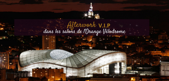 ⚽ AfterWork en salons VIP - Orange Vélodrome