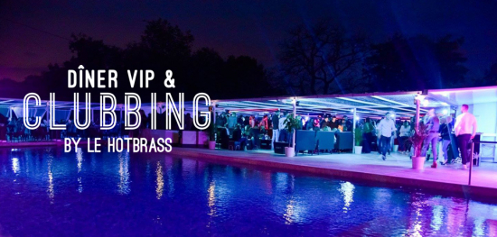 Dîner VIP & Clubbing by Le Hotbrass